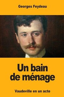 Un Bain De Menage by Georges Feydeau (9781546385585) - PaperBack - Entertainment