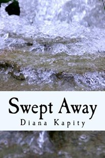 Swept Away by Diana Kapity (9781546427315) - PaperBack - Adventure Fiction Modern