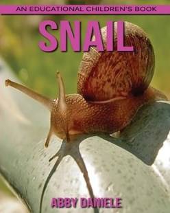 Snail! by Abby Daniele (9781547123896) - PaperBack - Non-Fiction Animals