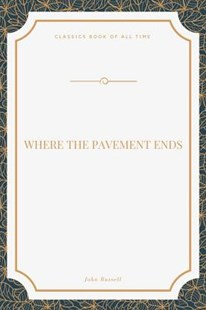 Where the Pavement Ends by John Russell (9781548271831) - PaperBack - Classic Fiction