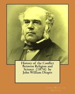 History of the Conflict Between Religion and Science by John William Draper (9781548390617) - PaperBack - Modern & Contemporary Fiction General Fiction