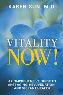 Vitality Now! by Sun, Karen, M.d. (9781548452391) - PaperBack - Health & Wellbeing General Health