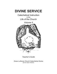 Divine Service, Catechetical Instruction in the Life of the Church by Friedrichs, Galen, Reverend (9781548769178) - PaperBack - Religion & Spirituality Christianity