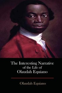 The Interesting Narrative of the Life of Olaudah Equiano by Olaudah Equiano (9781548886080) - PaperBack - Classic Fiction