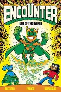 Encounter 1 by Art Baltazar, Franco Aureliani, Chris Giarusso (9781549302701) - PaperBack - Children's Fiction Older Readers (8-10)