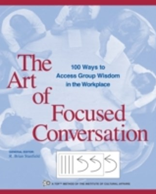 Art of Focused Conversation
