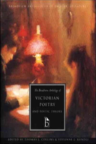 The Broadview Anthology of Victorian Poetry and Poetic Theory