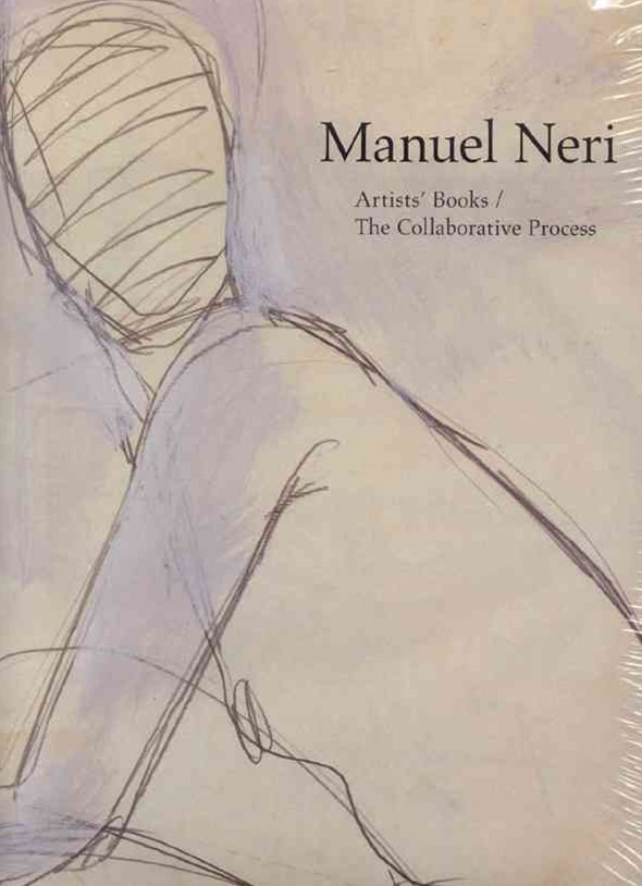 Manuel Neri: Artist's Books/the Collaborative Process