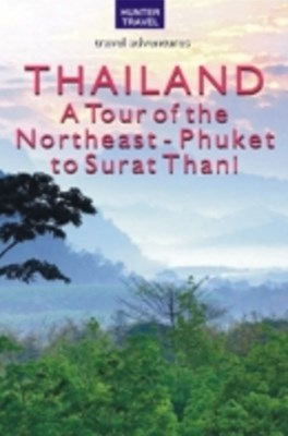 (ebook) Thailand: A Tour of the Northeast - Phuket to Surat Thani