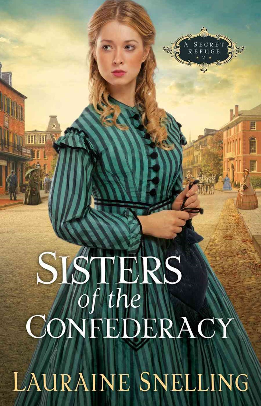 Sisters of the Confederacy: A Secret Refuge