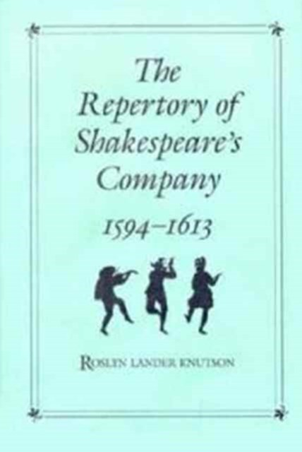 Repertory of Shakespeare's Company, 1594-1613