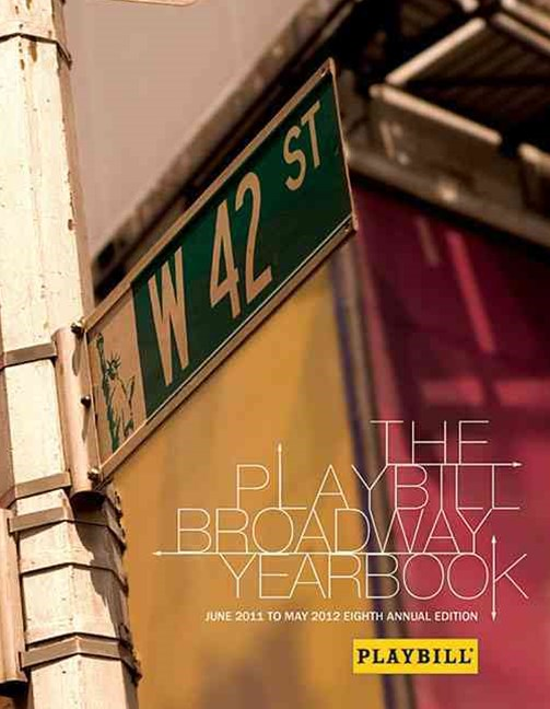 The Playbill Broadway Yearbook: June 2011 to May 2012