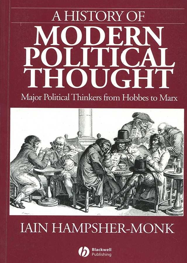 A History of Modern Political Thought - Major     Political Thinkers From Hobbes to Marx