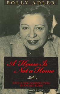 House is Not a Home by Polly Adler, Rachel Rubin (9781558495593) - PaperBack - Biographies General Biographies