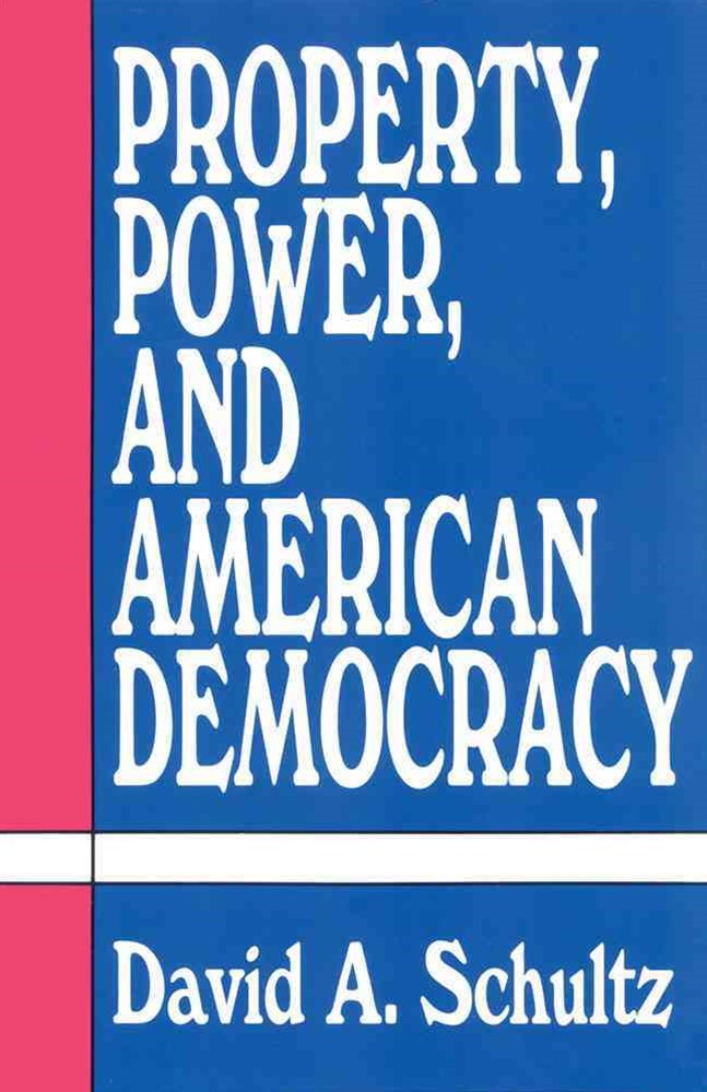 Property, Power, and American Democracy