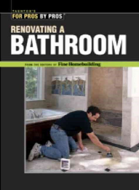 Renovating a Bathroom: From the Editors of Fine Homebuilding