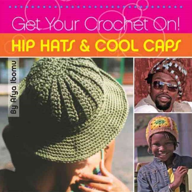 Get Your Crochet on! Hip Hats and Cool Caps