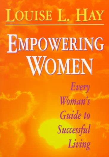 Empowering Women: Every Women's Guide to Successful Living