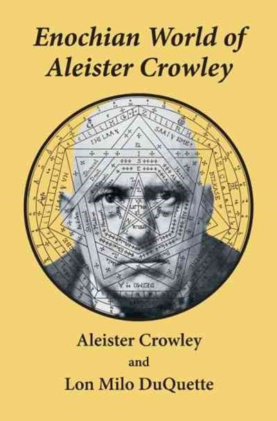 The Enochian World of Aleister Crowley