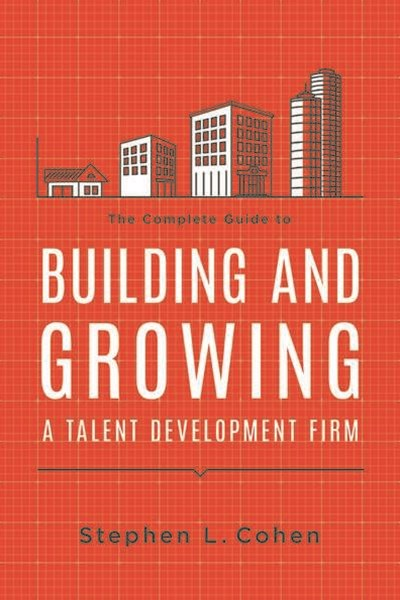 How to Build and Grow a Talent Development Firm