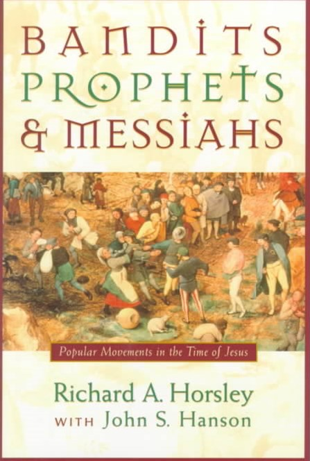 Bandits, Prophets and Messiahs