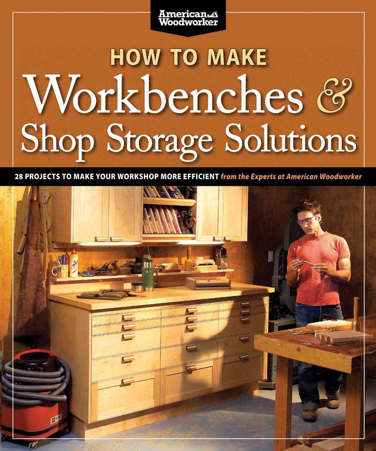 How to Make Workbenches and Shop Storage Solutions