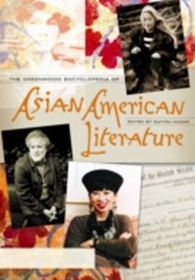 Greenwood Encyclopedia of Asian American Literature [3 volumes]