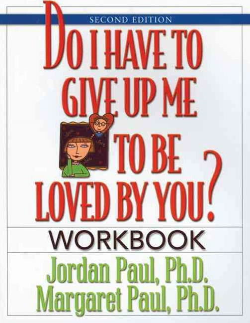 Do I Have to Give Up ME to be Loved by You?: Workbook