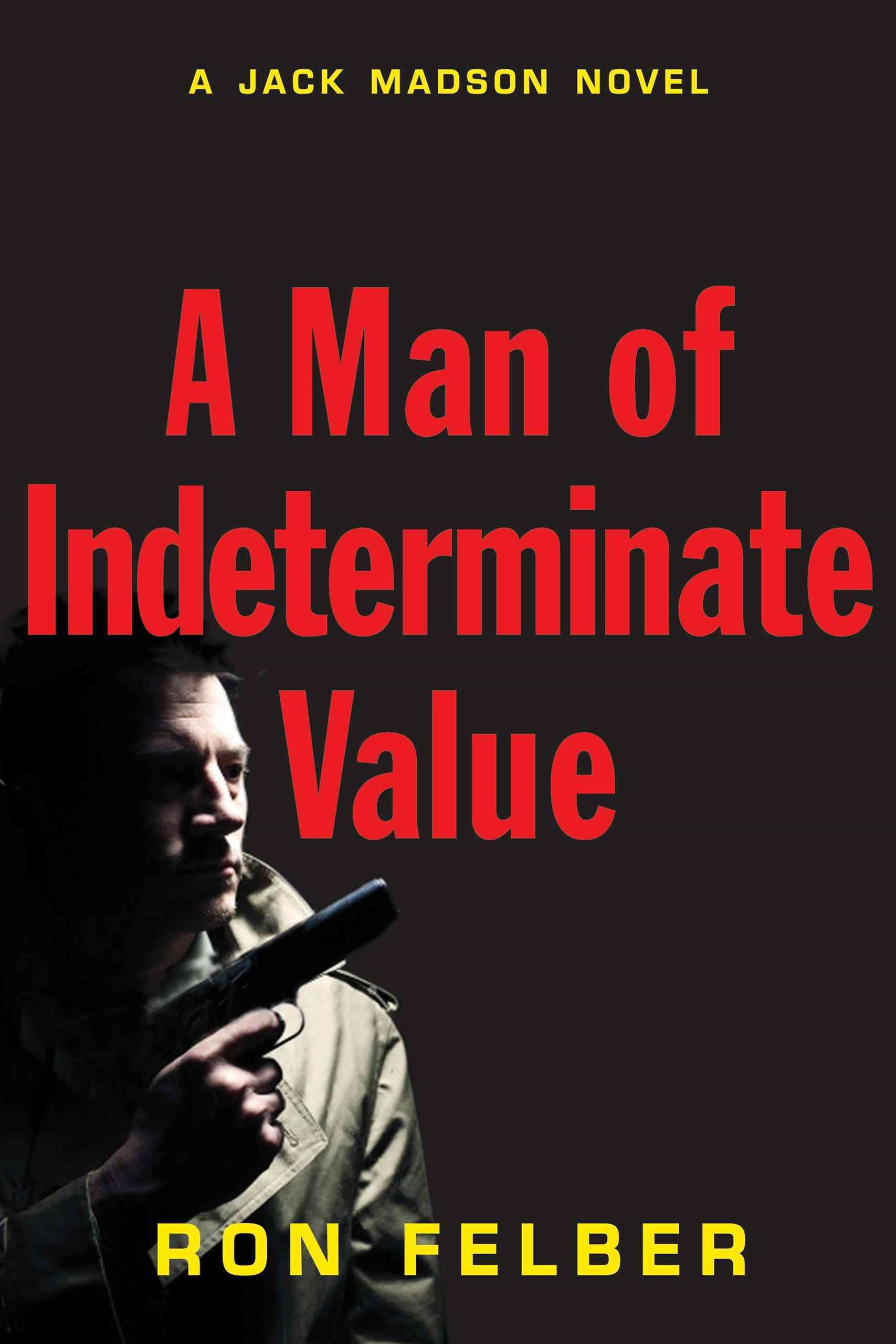 A Man of Indeterminate Value