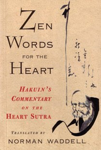 Zen Words For The Heart by Norman Waddell, Peter Turner, David O'Neal (9781570621659) - PaperBack - Poetry & Drama Poetry