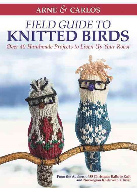 Arne and Carlos' Field Guide to Knitted Birds