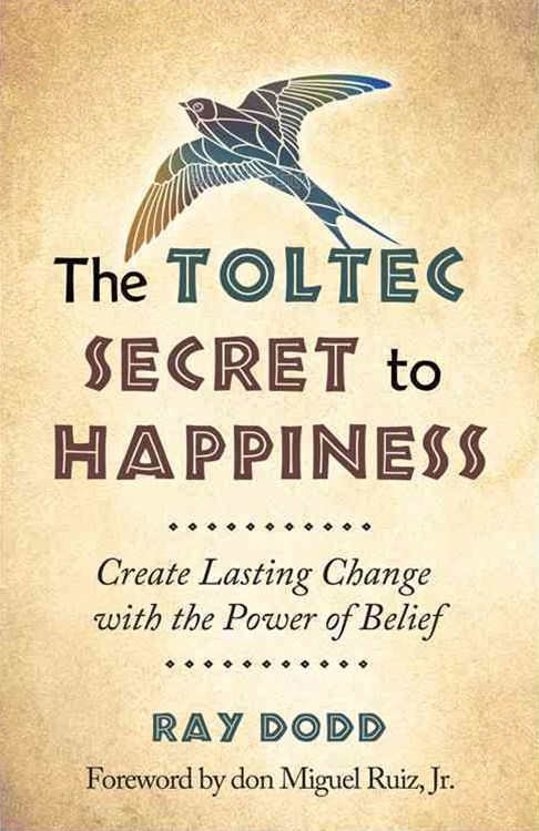 Toltec Secret to Happiness