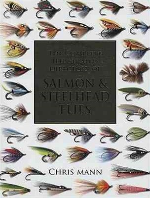 The Complete Illustrated Directory of Salmon and Steelhead Flies