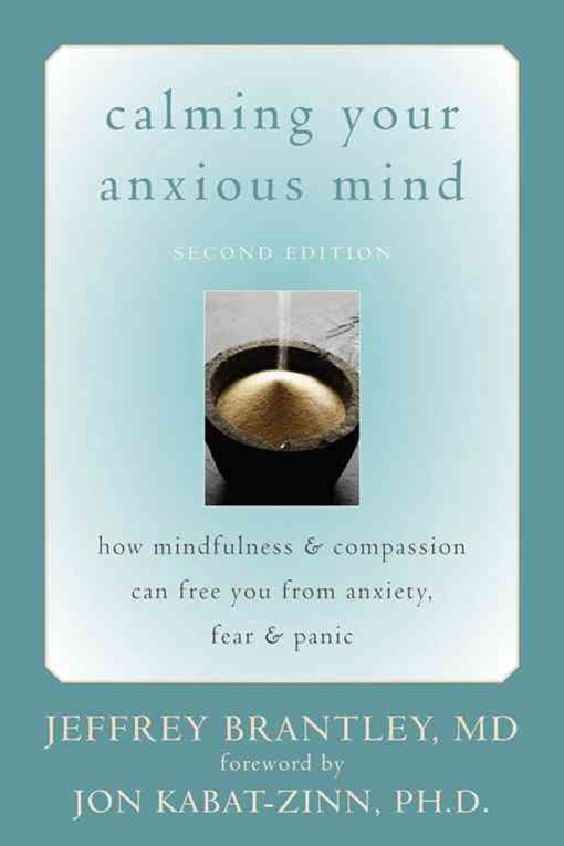 Calming Your Anxious Mind 2nd Edn