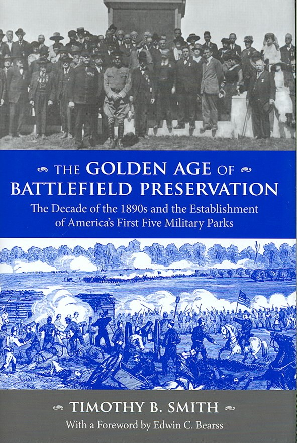 The Golden Age of Battlefield Preservation