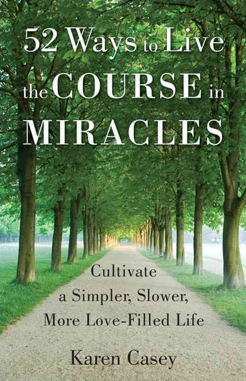 52 WAYS TO LIVE THE COURSE IN MIRACLES