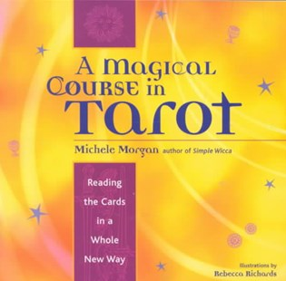 Magical Course in Tarot by Michele Morgan, Rebecca Richards (9781573247061) - PaperBack - Philosophy Modern
