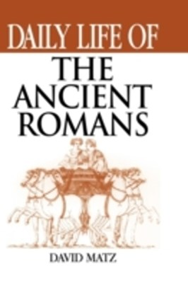 Daily Life of the Ancient Romans