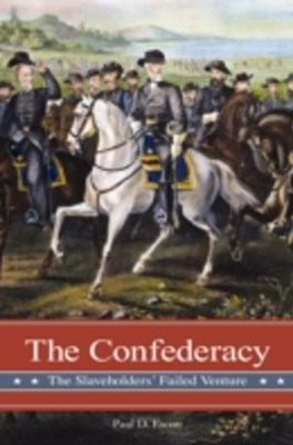 Confederacy: The Slaveholders' Failed Venture