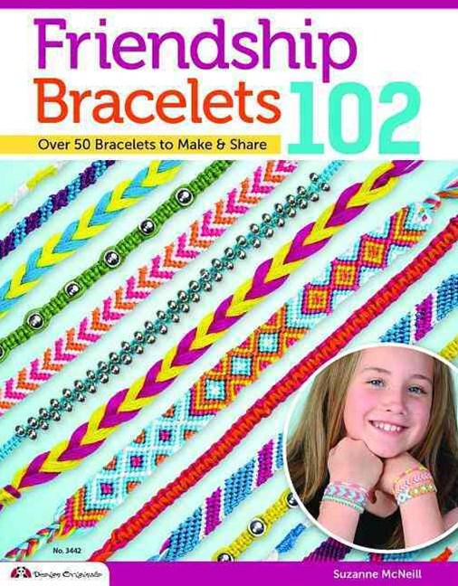 Friendship Bracelets 102