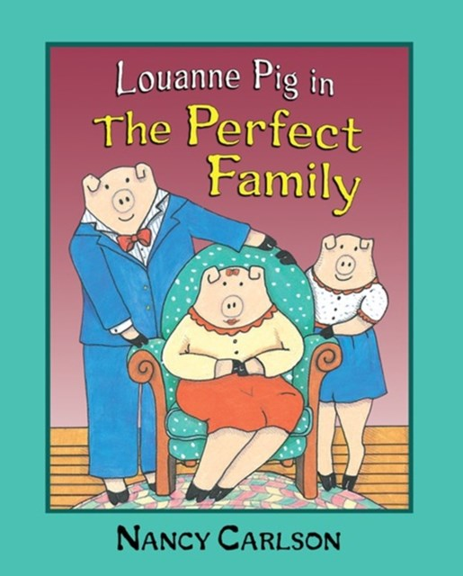 Louanne Pig in The Perfect Family (Revised Edition)