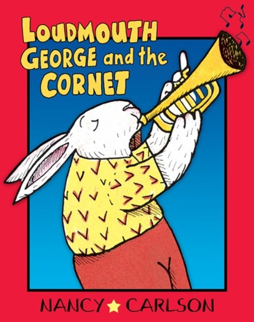 Loudmouth George and the Cornet (Revised Edition)