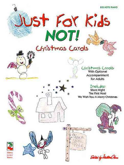 Just for Kids - NOT! Christmas Songs
