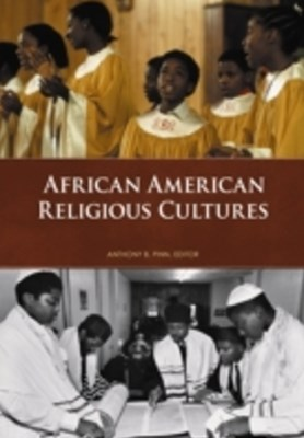 African American Religious Cultures [2 volumes]