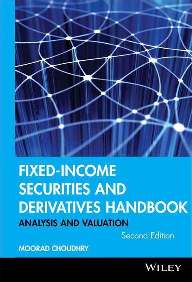 Fixed-income Securities and Derivatives Handbook, Analysis and Valuation, 2nd Edition