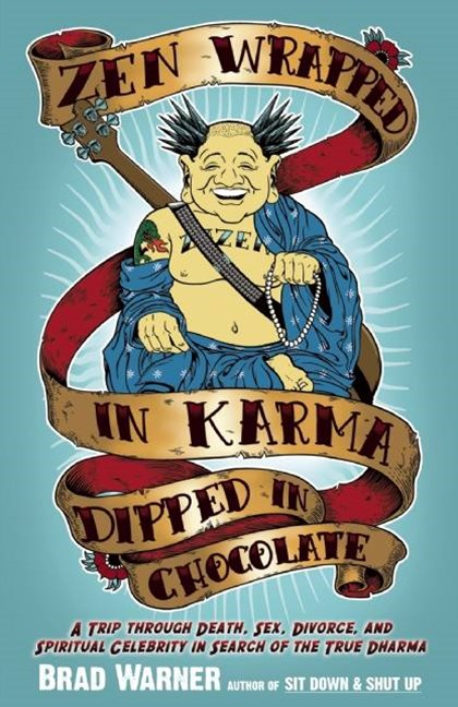 Zen Wrapped in Karma Dipped in Chocolate