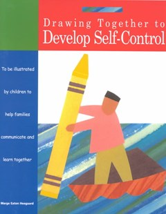 Drawing Together to Develop Self-Control by Heegaard, Marge Eaton, Marge Eaton Heegaard (9781577491019) - PaperBack - Art & Architecture General Art