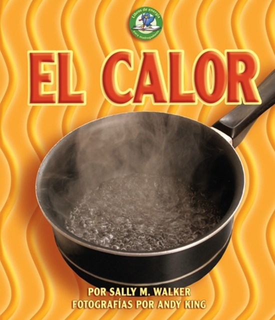El calor (Heat)