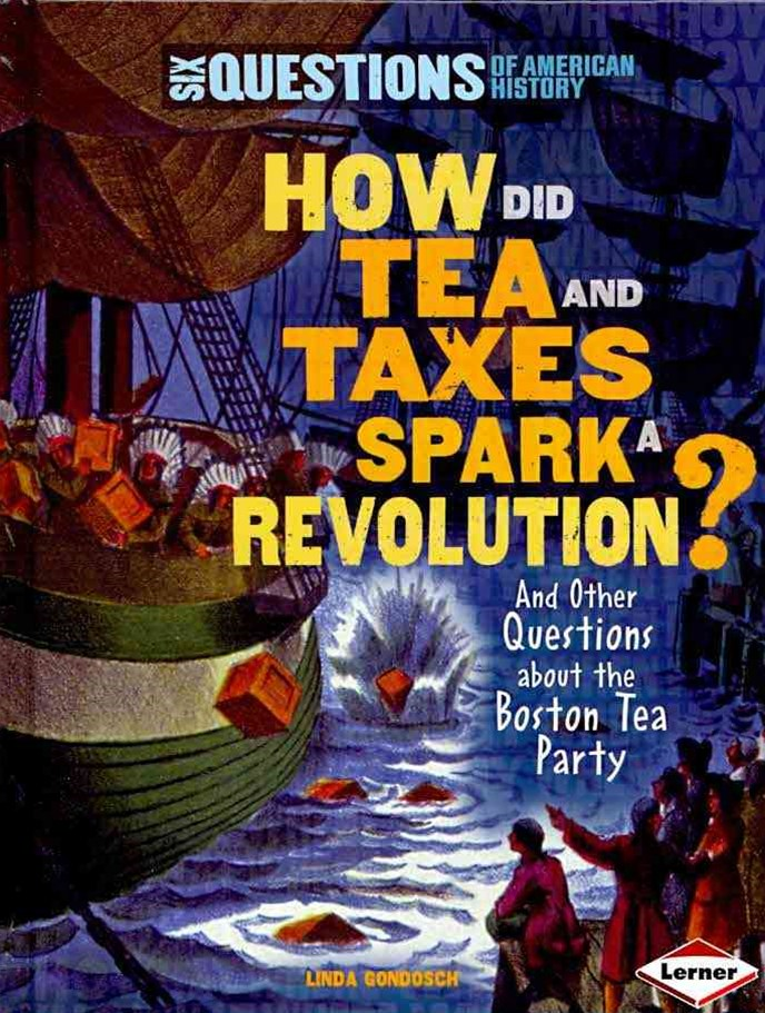 How Did Tea and Taxes Spark a Revolution?