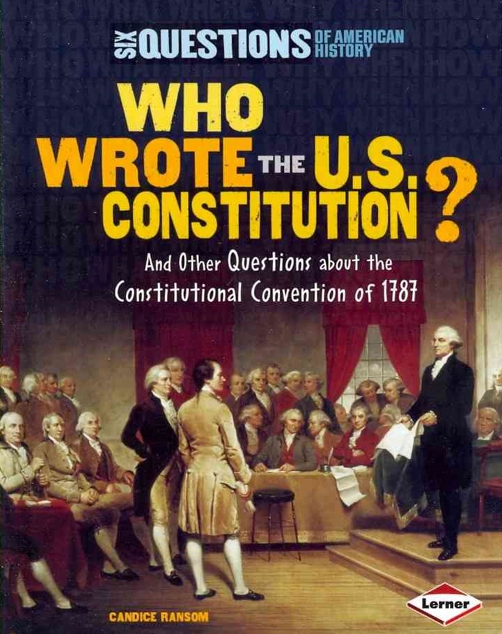 Who Wrote the U. S. Constitution?